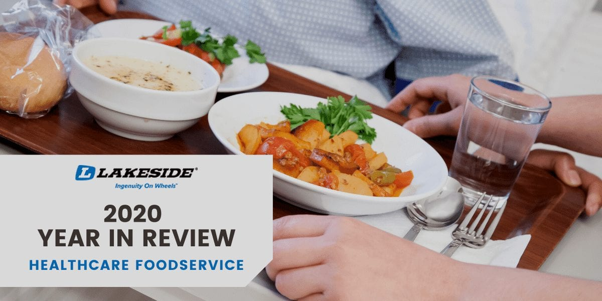 Healthcare Foodservice 2020 Year in Review